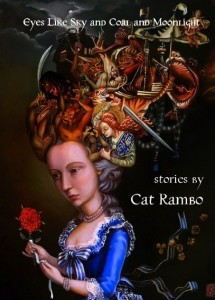 Cover for Eyes Like Sky and Coal and Moonlight, a collection of fantasy stories by Cat Rambo