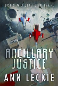 Cover for space opera novel Ancillary Justice by speculative fiction writer Ann Leckie.