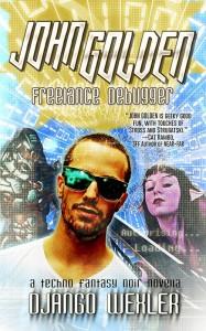 Cover for John Golden, Freelance Debugger, by Django Wexler, from Ragnorak Press.