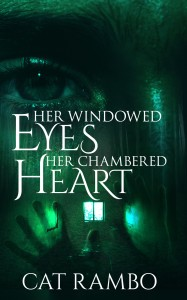 Cover for Her Windowed Eyes, Her Chambered Heart.