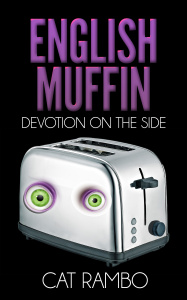 "Cover for ""English Muffin, Devotion on the Side"", a story by speculative fiction writer Cat Rambo."