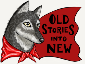 "Drawing of the wolf in Little Red Riding Hood with the words ""Old Stories Into New"""