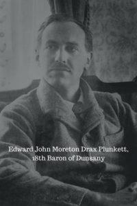 Edward John Moreton Drax Plunkett,18th Baron of Dunany