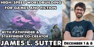 Highspeed Worldbuiilding with James L. Sutter