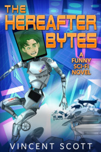 Cover of THE HEREAFTER BYTES: A FUNNY SCI-FI NOVEL by Vincent Scott